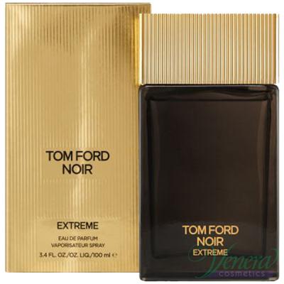 Tom Ford Noir Extreme EDP 100ml for Men Men's Fragrance